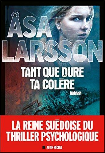 Asa Larsson (Août 2016) - Tant que dure ta colère