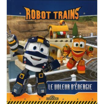 Robot-Trains-Le-voleur-d-energie